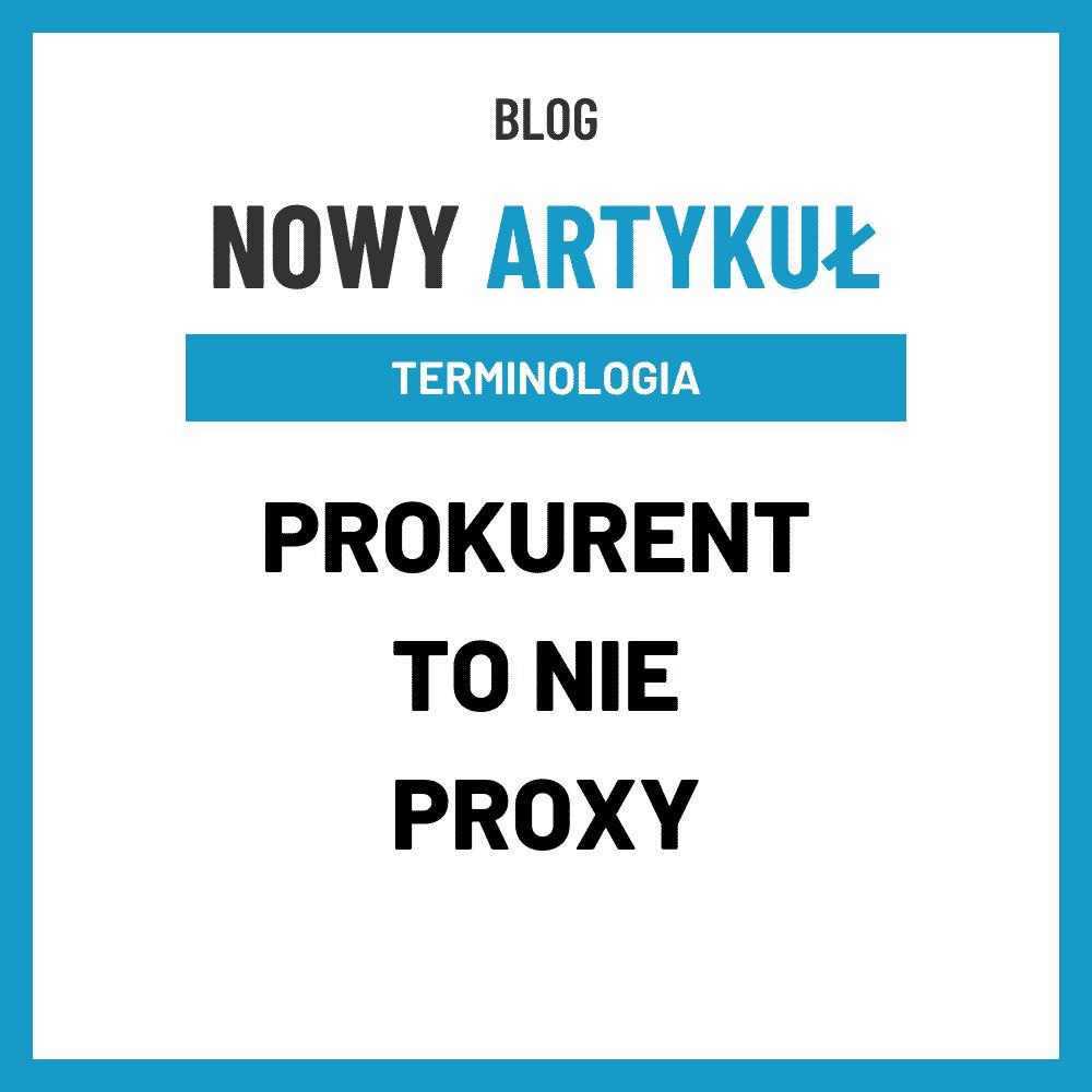 PROKURENT to nie PROXY