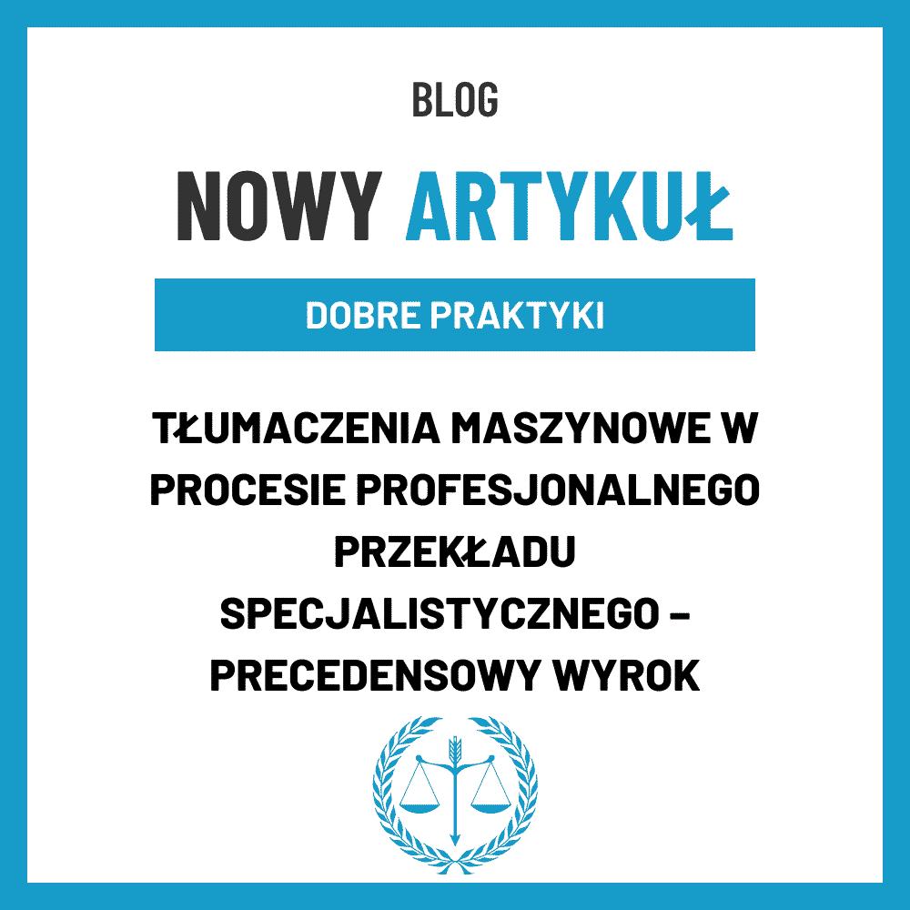 Precedensowy wyrok polskiego sądu w sprawie wykorzystania tłumaczeń maszynowych w procesie profesjonalnego przekładu